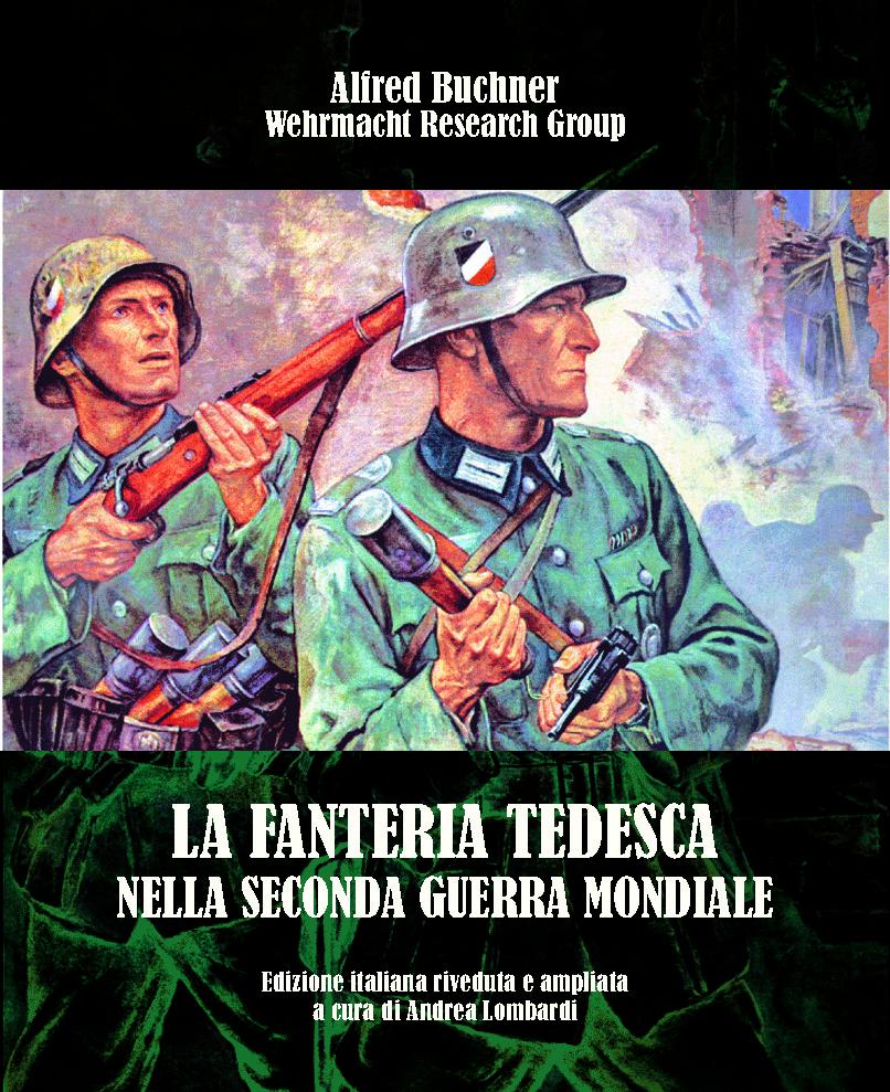 Tutto quello che c 39 da sapere sulla wehrmacht lo troverete in la fanteria tedesca nella - La finestra di fronte andrea guerra ...